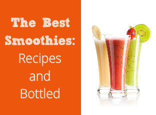 The Best Smoothies: From Your Blender and Bottled Smoothies
