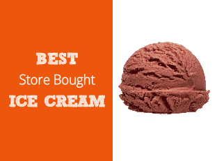 The Best Store Bought Ice Cream: from Healthiest Ice Cream Brand to Most Delicious
