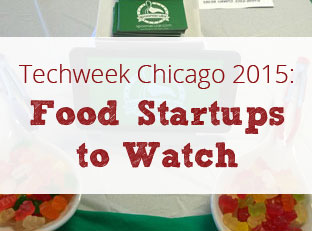 Techweek Chicago 2015: Food Startups Compete in LAUNCH Competition