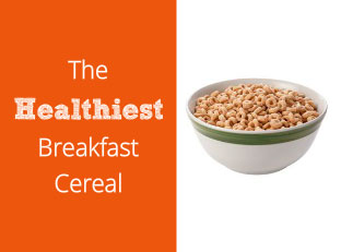 The Healthiest Breakfast Cereal to Start Your Day