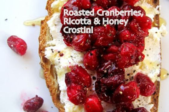 Roasted Cranberries, Ricotta & Honey Crostini